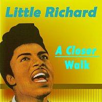 Little Richard – A Closer Walk