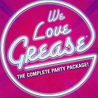 The High School Dropouts – We Love Grease