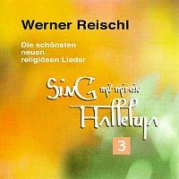 Werner Reischl – Sing mit mir ein Halleluja 3