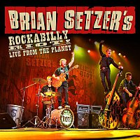 Brian Setzer – Rockabilly Riot! Live From The Planet