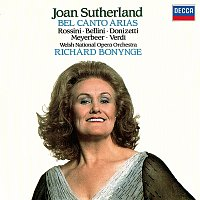 Dame Joan Sutherland, Orchestra of the Welsh National Opera, Richard Bonynge – Bel Canto Arias
