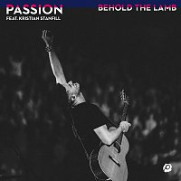 Passion, Kristian Stanfill – Behold The Lamb