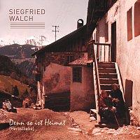 Siegfried Walch – Denn so ist Heimat