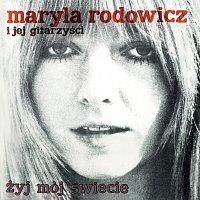 Maryla Rodowicz, Jej Gitarzyści – Żyj Mój Świecie