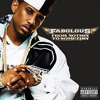 Fabolous – From Nothin' To Somethin' [Bonus Track Version]