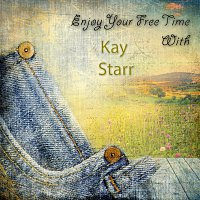 Kay Starr – Enjoy Your Free Time With