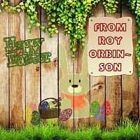 Roy Orbison – Happy Easter From