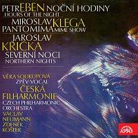 Česká filharmonie, Košler, Neumann – Eben: Noční hodiny - Klega: Pantomima - Křička: Severní noci