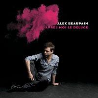 Alex Beaupain – Apres Moi Le Déluge [Réédition]