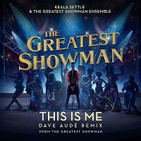 Keala Settle & The Greatest Showman Ensemble – This Is Me (Dave Audé Remix) [From The Greatest Showman]