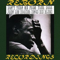 John Lee Hooker – Don't Turn Me from Your Door John Lee Hooker Sings His Blues (HD Remastered)