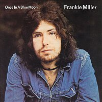 Frankie Miller – Once In A Blue Moon