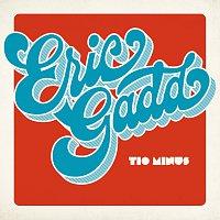 Eric Gadd – Tio minus