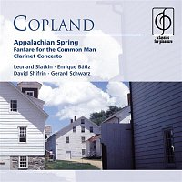 Copland: Appalachian Spring . Fanfare for the Common Man . Clarinet Concerto