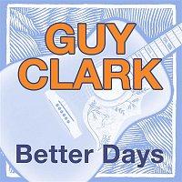 Guy Clark – Better Days