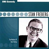 Stan Freberg – EMI Comedy Classics - The Madness Of Stan Freberg
