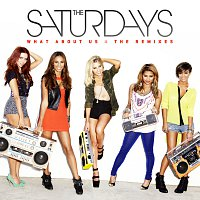 The Saturdays – What About Us [The Remixes]