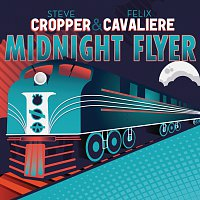 Steve Cropper, Felix Cavaliere – Midnight Flyer