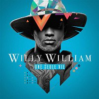 Willy William – Une seule vie (Collector)