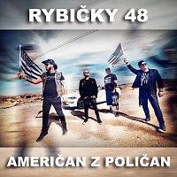 Rybičky 48 – Američan z Poličan