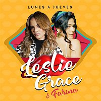 Leslie Grace, Farina – Lunes a Jueves