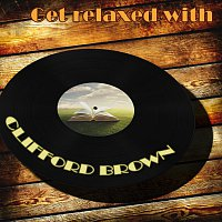 Clifford Brown – Get Relaxed With