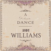 Andy Williams – A Delicate Dance
