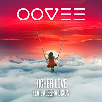 OOVEE, Alesha Dixon – Higher Love