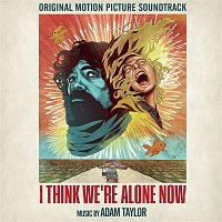 Adam Taylor – I Think We're Alone Now (Original Motion Picture Soundtrack)