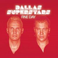 Dallas Superstars – Fine Day