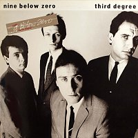 Nine Below Zero – Third Degree