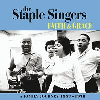 The Staple Singers – Faith And Grace: A Family Journey 1953-1976