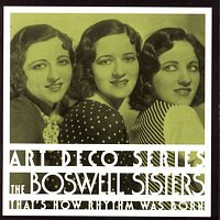 The Boswell Sisters – That's How Rhythm Was Born