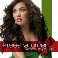 Kreesha Turner – Wherever You Are