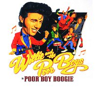 Willie And The Poor Boys – Poor Boy Boogie - The Willie & The Poor Boys Anthology