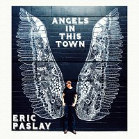 Eric Paslay – Angels In This Town