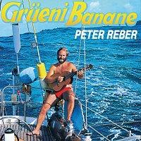 Peter Reber – Grueni Banane