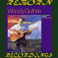 Woody Guthrie – Columbia River Collection (HD Remastered)