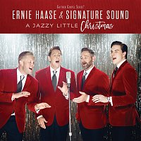 Ernie Haase & Signature Sound – A Jazzy Little Christmas