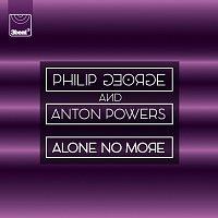 Philip George, Anton Powers – Alone No More