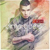 Cash – Dime Que Si