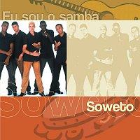 Soweto – Eu Sou O Samba - Soweto
