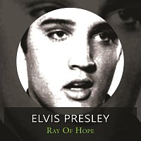 Elvis Presley – Ray of Hope