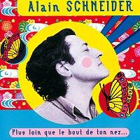 Alain Schneider – Plus Loin Que Le Bout De Ton Nez