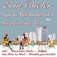 Erni Bieler – Lass' die Welt daruber reden - Ihre groszten Erfolge Vol. 1