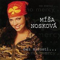 Míša Nosková – Bez milosti (no mercy...)