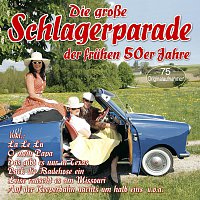 Různí interpreti – Die grosze Schlagerparade der fruhen 50er Jahre