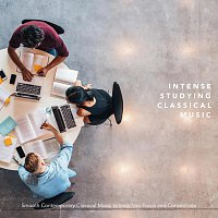 Max Arnald, Chris Mercer, Paula Kiete, Chris Snelling, Jonathan Sarlat, Nils Hahn – Intense Studying Classical Music: Smooth Contemporary Classical Music to Help You Focus and Concentrate