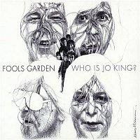Fools Garden – Who Is Jo King?