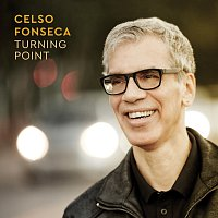 Celso Fonseca – Turning Point